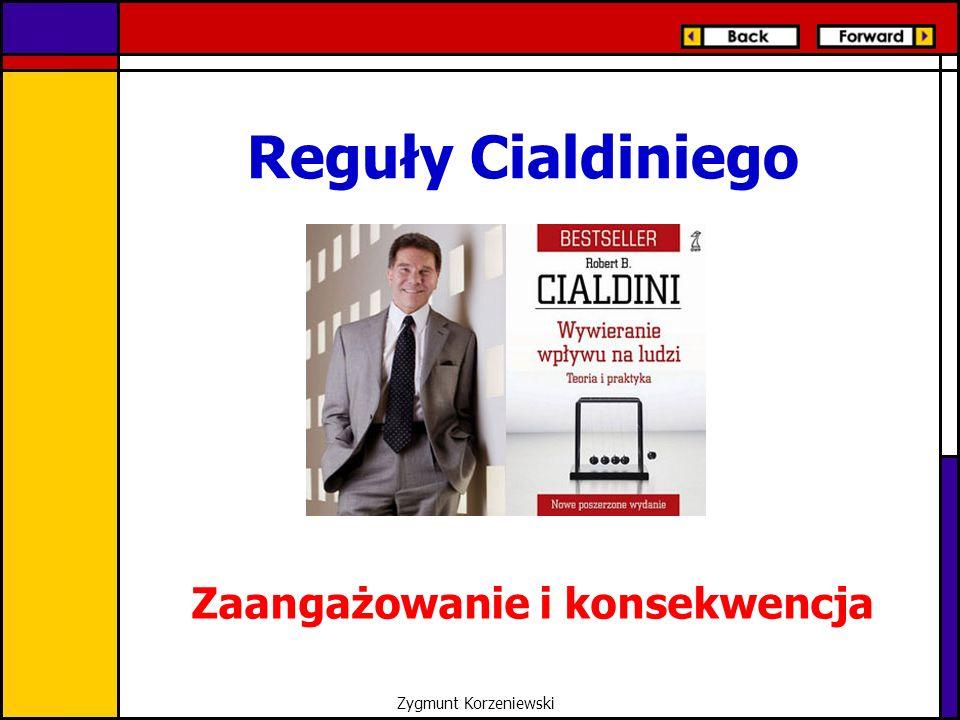 Reguły Cialdiniego Zaangażowanie i konsekwencja Zygmunt Korzeniewski