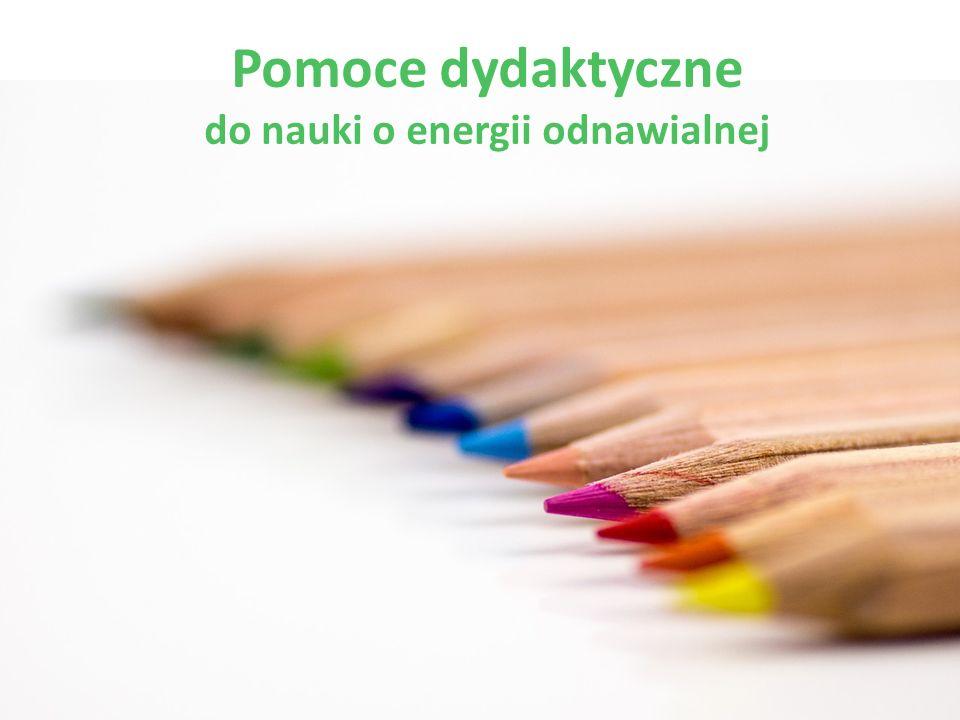 Pomoce dydaktyczne do nauki o energii odnawialnej