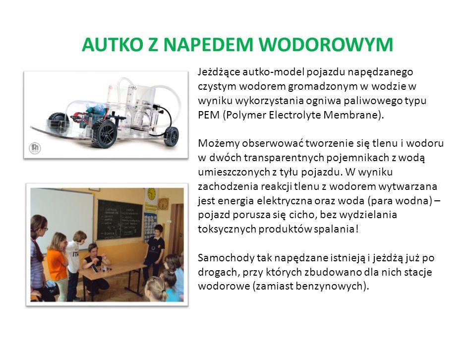 AUTKO Z NAPEDEM WODOROWYM Jeżdżące autko-model pojazdu napędzanego czystym wodorem gromadzonym w wodzie w wyniku wykorzystania ogniwa paliwowego typu PEM (Polymer Electrolyte Membrane).