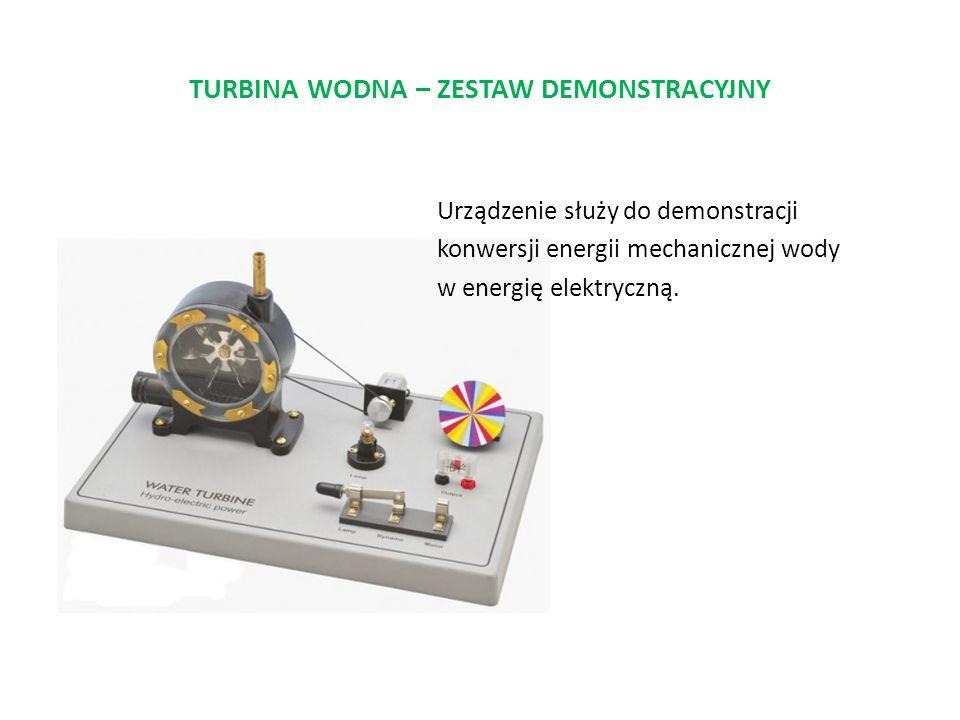 TURBINA WODNA – ZESTAW DEMONSTRACYJNY Urządzenie służy do demonstracji konwersji energii mechanicznej wody w energię elektryczną.