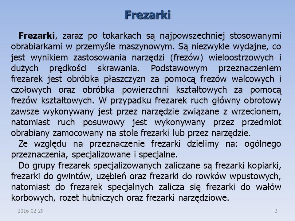 2016-02-294 Frezarka wspornikowa Frezarki wspornikowe są najpowszechniej używanymi frezarkami z zaliczanych do grupy ogólnego przeznaczenia.