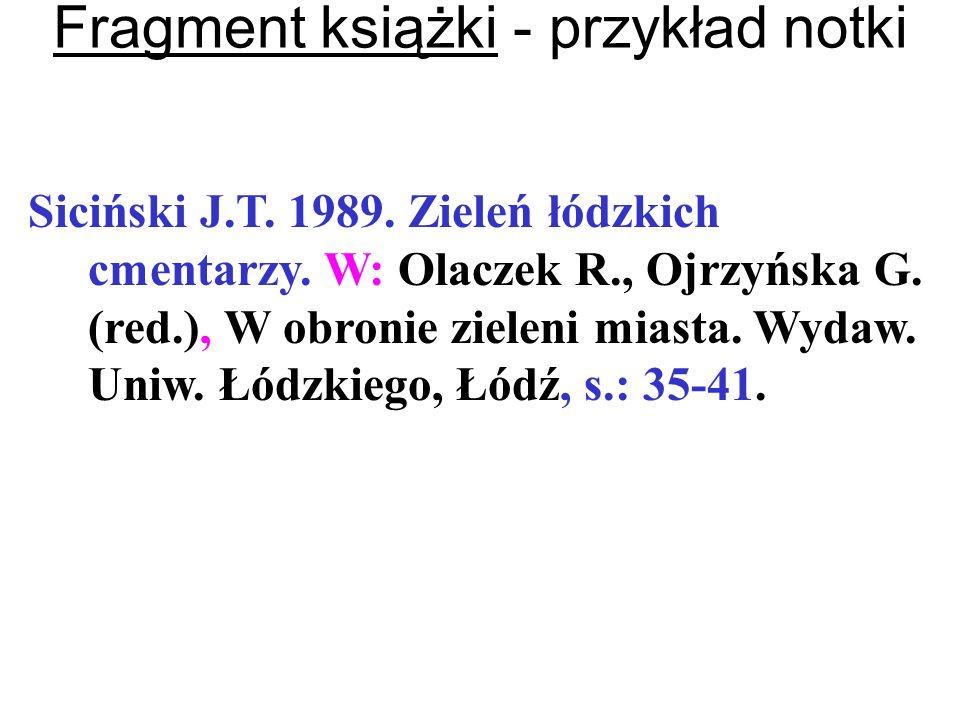 Fragment książki - przykład notki Siciński J.T. 1989. Zieleń łódzkich cmentarzy. W: Olaczek R., Ojrzyńska G. (red.), W obronie zieleni miasta. Wydaw.