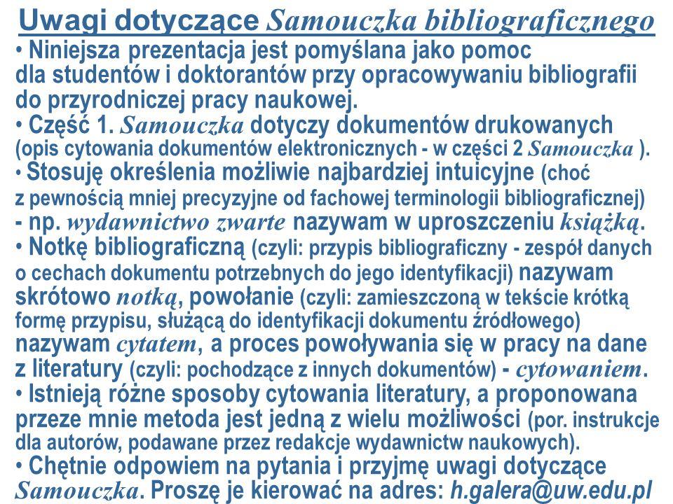 Niniejsza prezentacja jest pomyślana jako pomoc dla studentów i doktorantów przy opracowywaniu bibliografii do przyrodniczej pracy naukowej. Część 1.