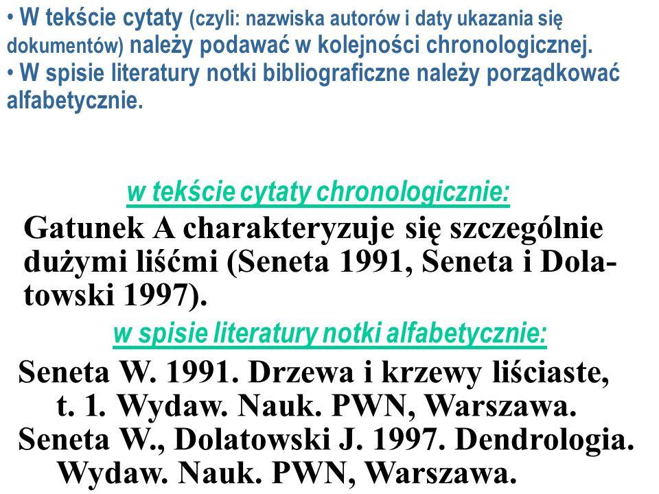 Gatunek A charakteryzuje się szczególnie dużymi liśćmi (Seneta 1991, Seneta i Dola- towski 1997). w tekście cytaty chronologicznie: w spisie literatur