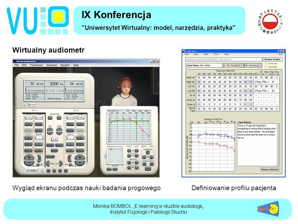 """Wirtualny audiometr IX Konferencja Uniwersytet Wirtualny: model, narzędzia, praktyka Monika BOMBOL """"E-learning w służbie audiologii"""" Instytut Fizjologii i Patologii Słuchu Wygląd ekranu podczas nauki badania progowegoDefiniowanie profilu pacjenta"""