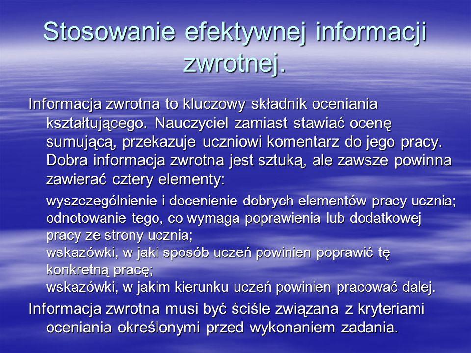 Stosowanie efektywnej informacji zwrotnej.