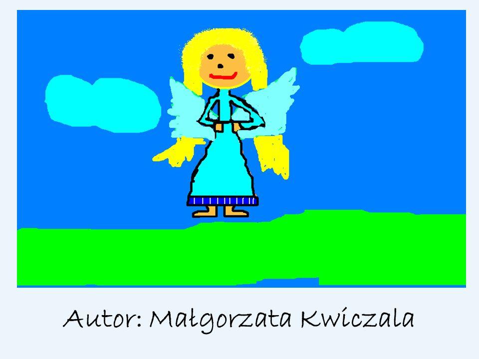 Autor: Małgorzata Kwiczala