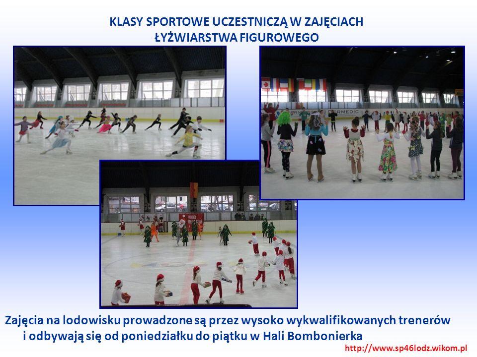 Zajęcia na lodowisku prowadzone są przez wysoko wykwalifikowanych trenerów i odbywają się od poniedziałku do piątku w Hali Bombonierka KLASY SPORTOWE UCZESTNICZĄ W ZAJĘCIACH ŁYŻWIARSTWA FIGUROWEGO http://www.sp46lodz.wikom.pl