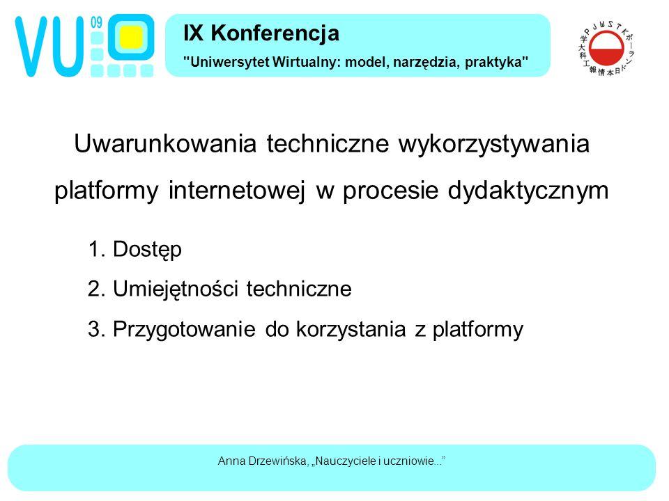 """Anna Drzewińska, """"Nauczyciele i uczniowie... Uwarunkowania techniczne wykorzystywania platformy internetowej w procesie dydaktycznym 1."""