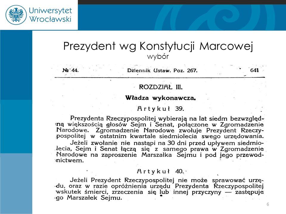 Prezydent wg Konstytucji Marcowej Kompetencje z zakresu władzy ustawodawczej Zwołuje, odracza, zamyka posiedzenia Sejmu; Ma prawo rozwiązania Sejmu za zgodą 3/5 Senatu; Podpisuje ustawy wraz z kontrasygnatą właściwego Ministra; Promulguje ustawy; Wydaje rozporządzenia, zarządzenia, rozkazy i nakazy na podstawie delegacji ustawowej.