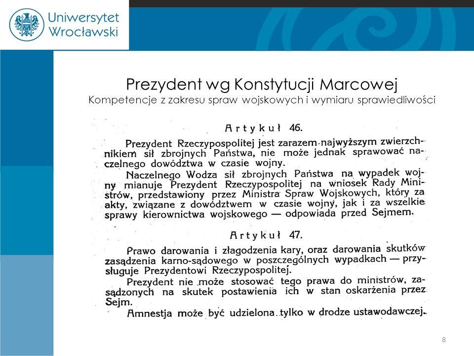 Prezydent wg Konstytucji Marcowej Kompetencje z zakresu polityki zagranicznej i odpowiedzialność 9