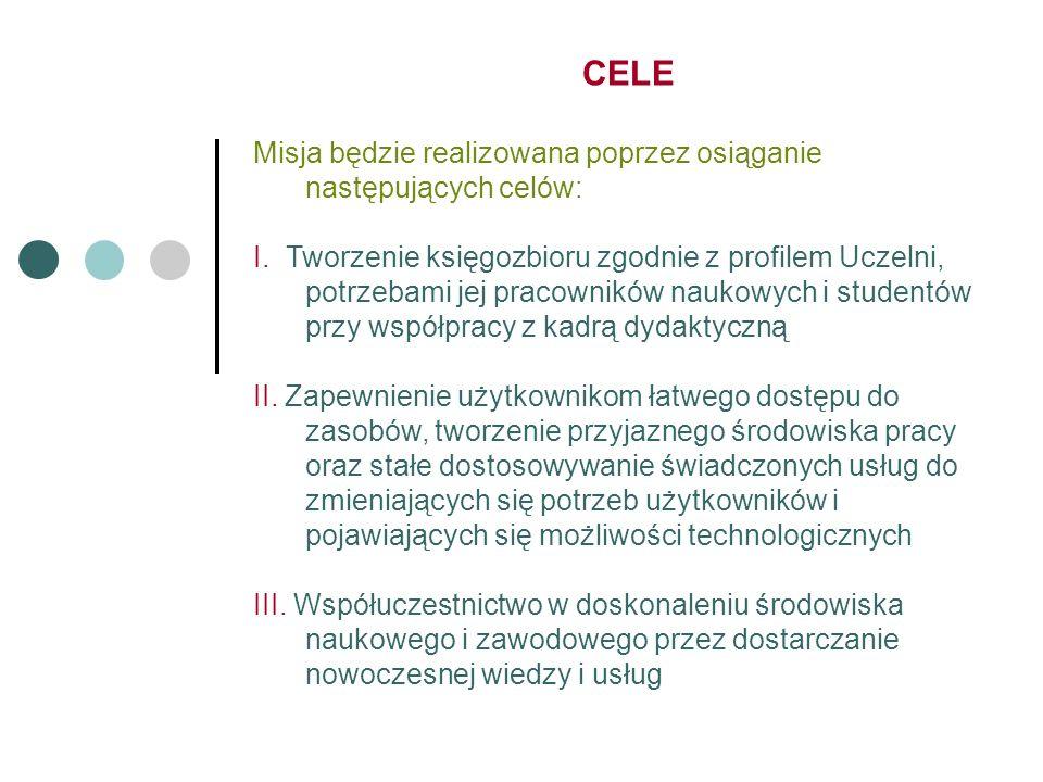 CELE Misja będzie realizowana poprzez osiąganie następujących celów: I.
