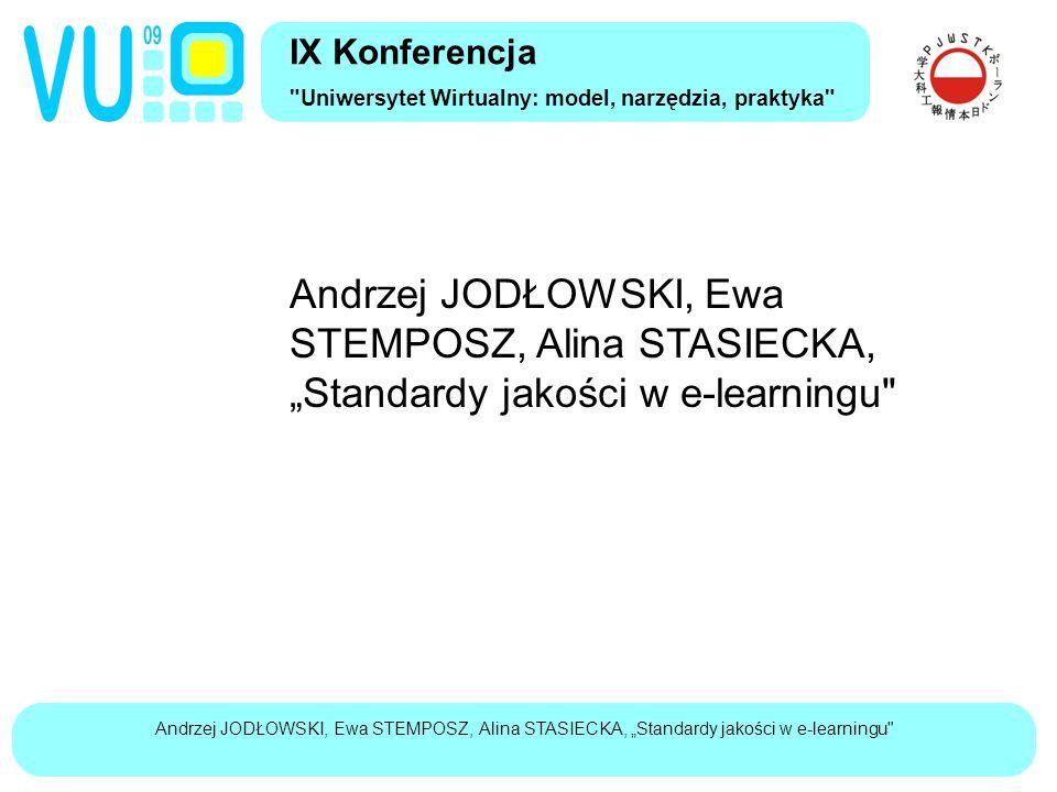 """Andrzej JODŁOWSKI, Ewa STEMPOSZ, Alina STASIECKA, """"Standardy jakości w e-learningu ISO/IEC 19796-1:2005 – model opisu (2) IX Konferencja Uniwersytet Wirtualny: model, narzędzia, praktyka Method Methodology for this process Reference to guideline / documents Method selection shall be based on the target group."""