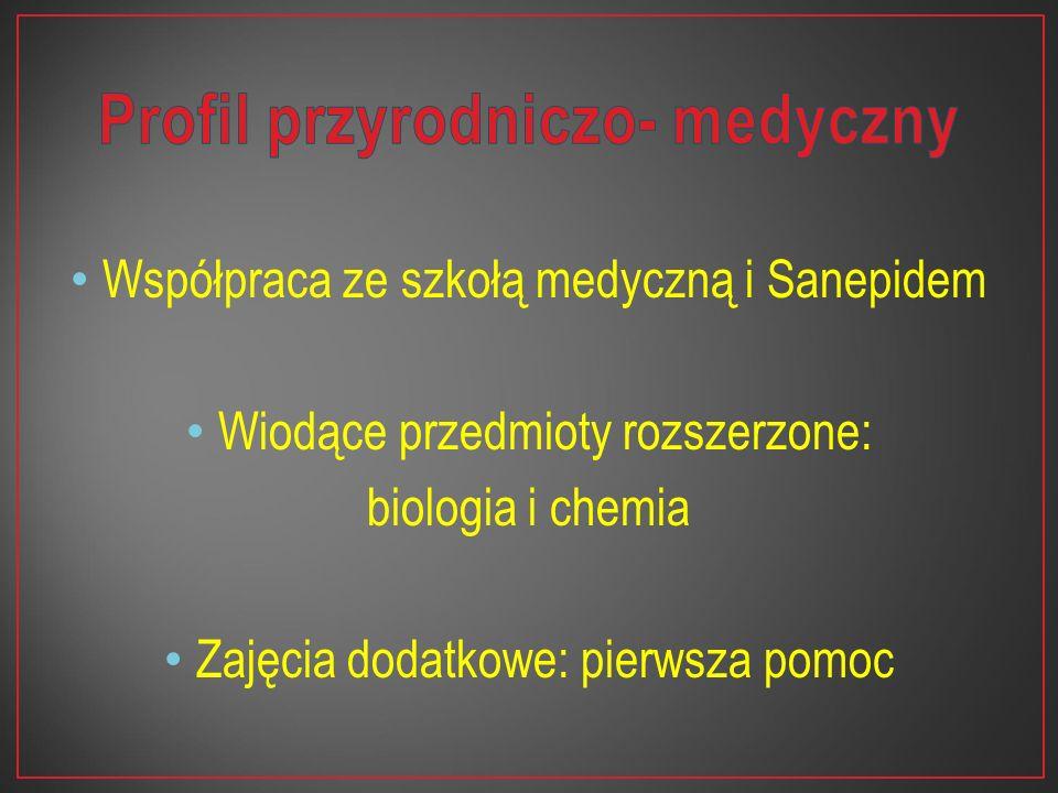 Współpraca ze szkołą medyczną i Sanepidem Wiodące przedmioty rozszerzone: biologia i chemia Zajęcia dodatkowe: pierwsza pomoc