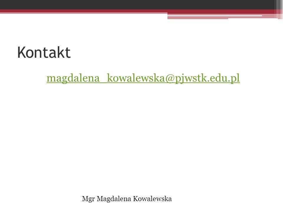 Materiały Wszelkie materiały dotyczące przedmiotu zamieszczane będą na Edux lub w folderze prowadzącej magdalena_kowalewska na ftp Mgr Magdalena Kowalewska