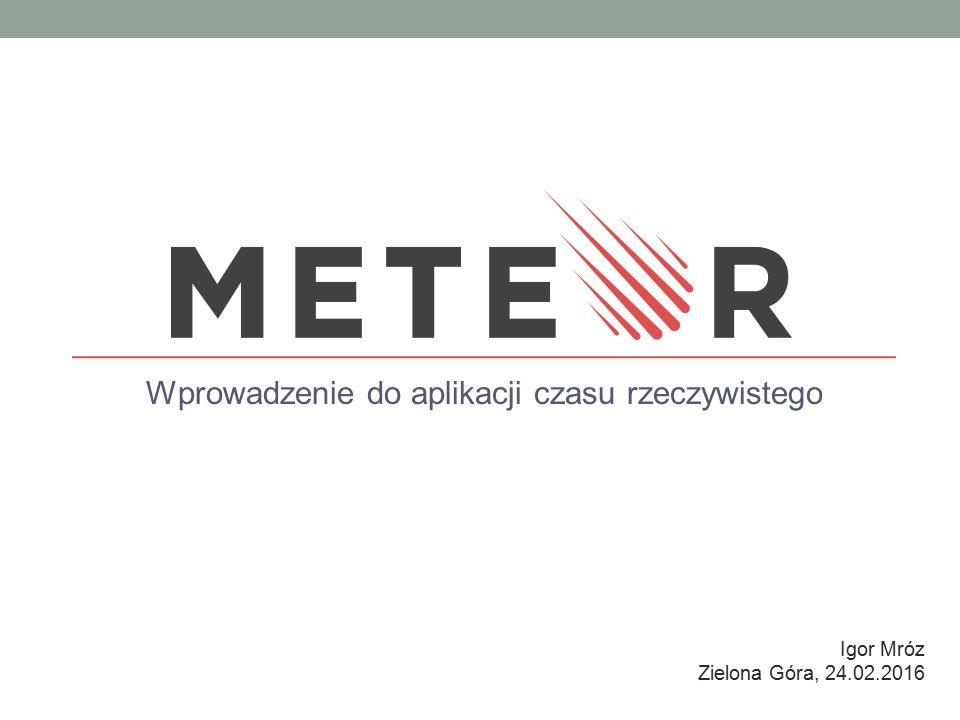 Wprowadzenie do aplikacji czasu rzeczywistego Igor Mróz Zielona Góra, 24.02.2016