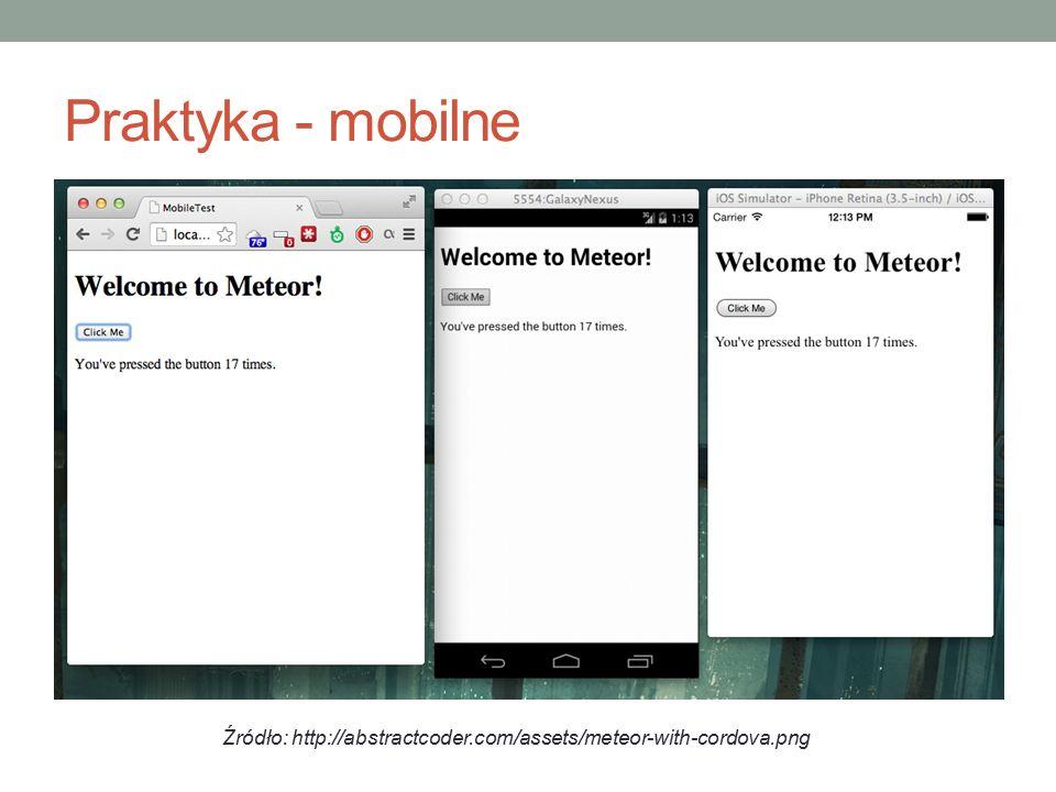 Praktyka - mobilne Źródło: http://abstractcoder.com/assets/meteor-with-cordova.png