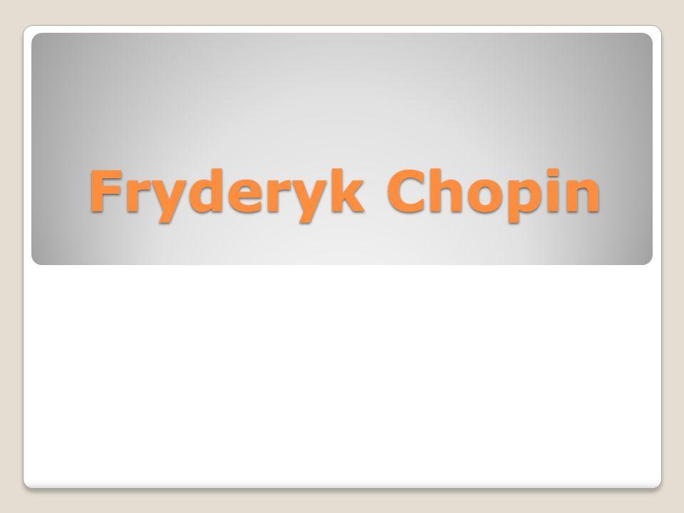 Fryderyk Franciszek Chopin ur.22 lutego lub 1 marca 1810 r.