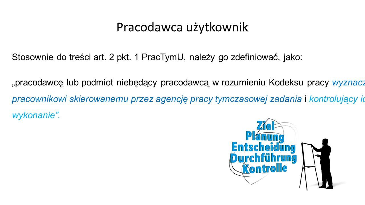 Pracodawca użytkownik Stosownie do treści art. 2 pkt.