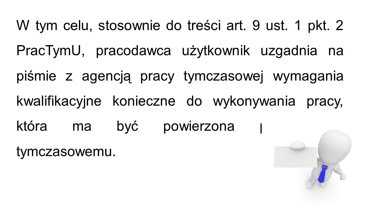 W tym celu, stosownie do treści art. 9 ust. 1 pkt.
