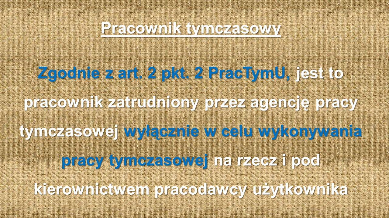 Pracownik tymczasowy Zgodnie z art. 2 pkt.