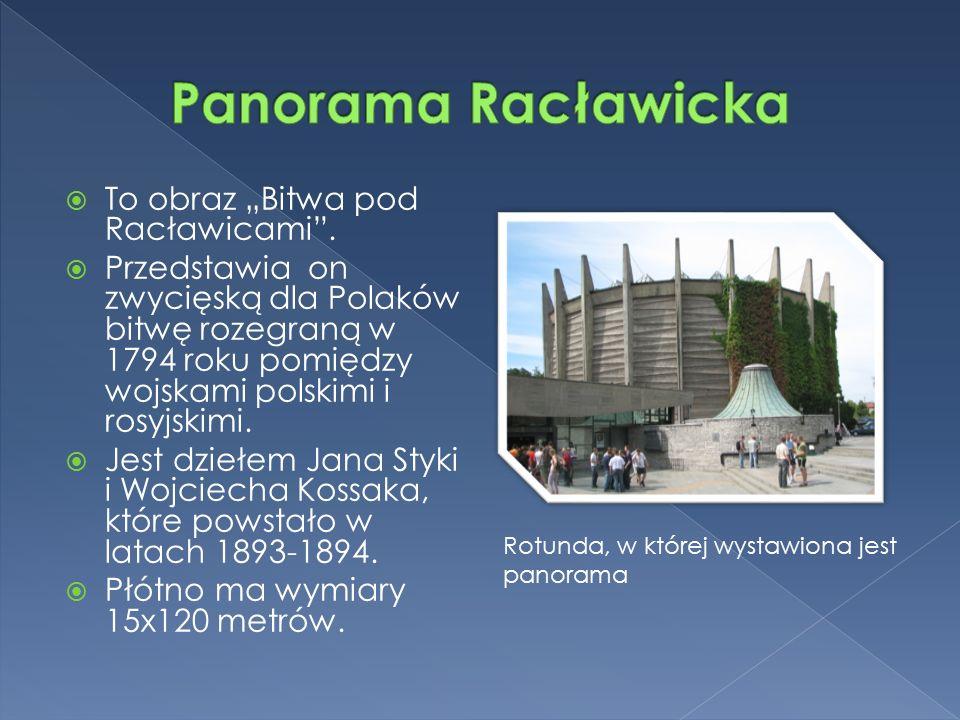 """ To obraz """"Bitwa pod Racławicami ."""