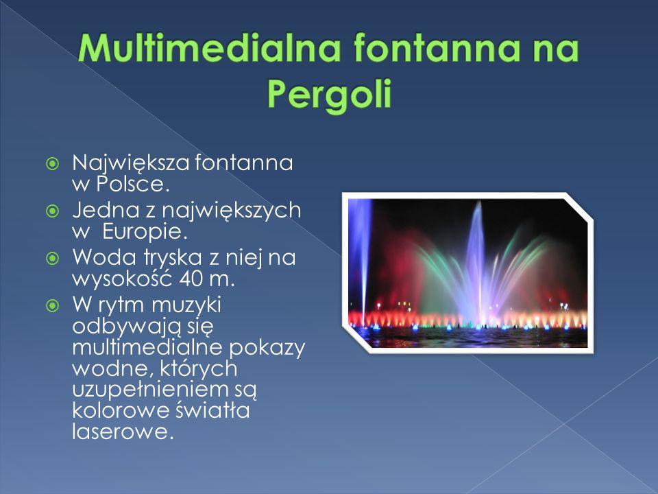  Największa fontanna w Polsce.  Jedna z największych w Europie.
