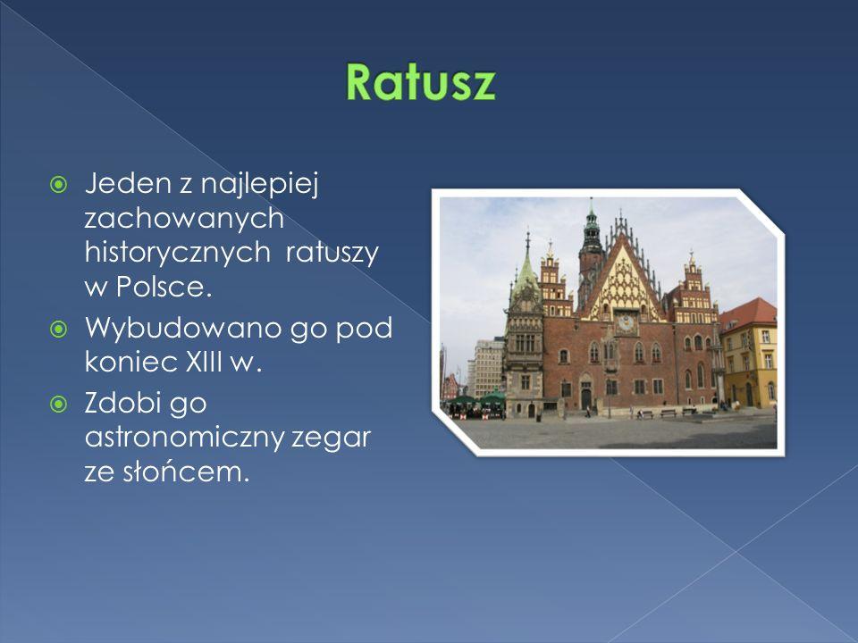  Jeden z najlepiej zachowanych historycznych ratuszy w Polsce.