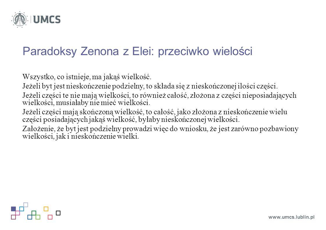 Paradoksy Zenona z Elei: przeciwko wielości Wszystko, co istnieje, ma jakąś wielkość.