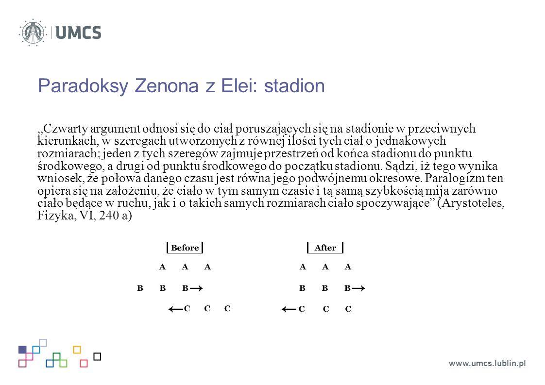 """Paradoksy Zenona z Elei: stadion """"Czwarty argument odnosi się do ciał poruszających się na stadionie w przeciwnych kierunkach, w szeregach utworzonych z równej ilości tych ciał o jednakowych rozmiarach; jeden z tych szeregów zajmuje przestrzeń od końca stadionu do punktu środkowego, a drugi od punktu środkowego do początku stadionu."""