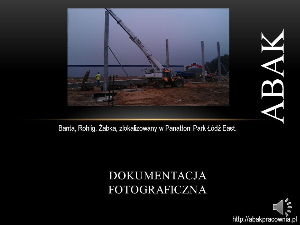 DOKUMENTACJA FOTOGRAFICZNA ABAK Banta, Rohlig, Żabka, zlokalizowany w Panattoni Park Łódź East.