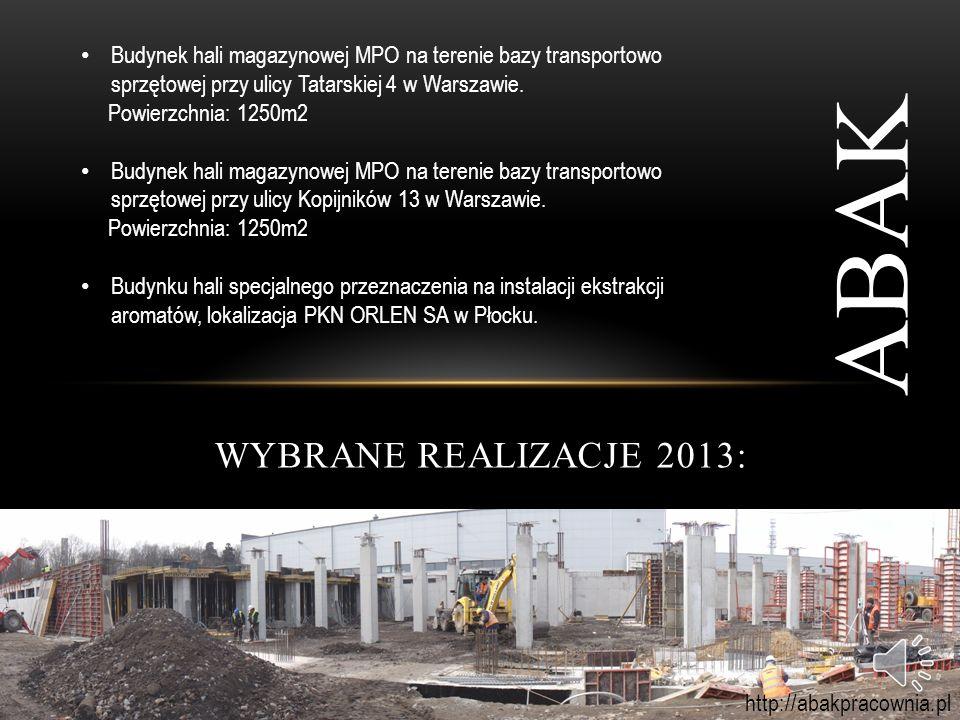 WYBRANE REALIZACJE 2012: ABAK Hala produkcyjno-magazynowa oraz budynek biurowo socjalny dla najemcy RECARO Aircraft Seating Polska Sp.
