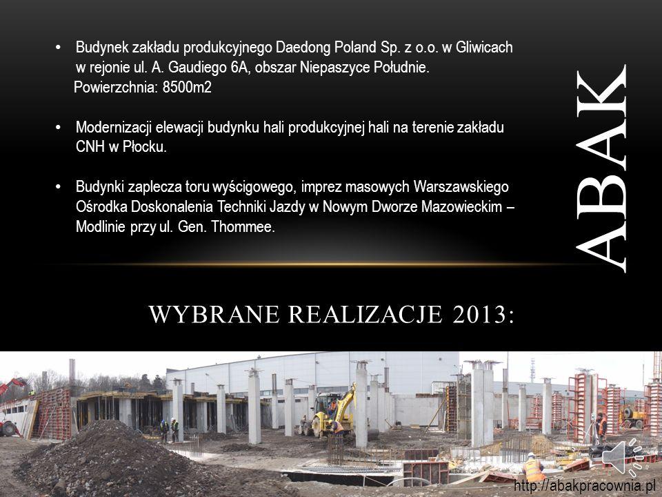 WYBRANE REALIZACJE 2013: ABAK Budynek hali magazynowej MPO na terenie bazy transportowo sprzętowej przy ulicy Tatarskiej 4 w Warszawie.
