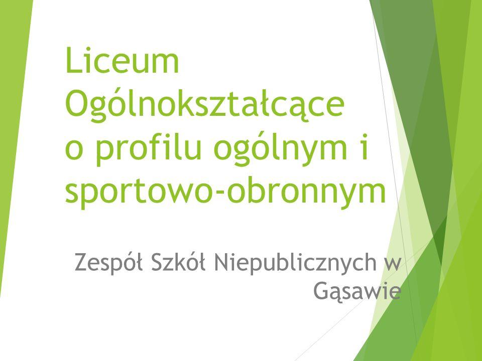 Liceum Ogólnokształcące o profilu ogólnym i sportowo-obronnym Zespół Szkół Niepublicznych w Gąsawie