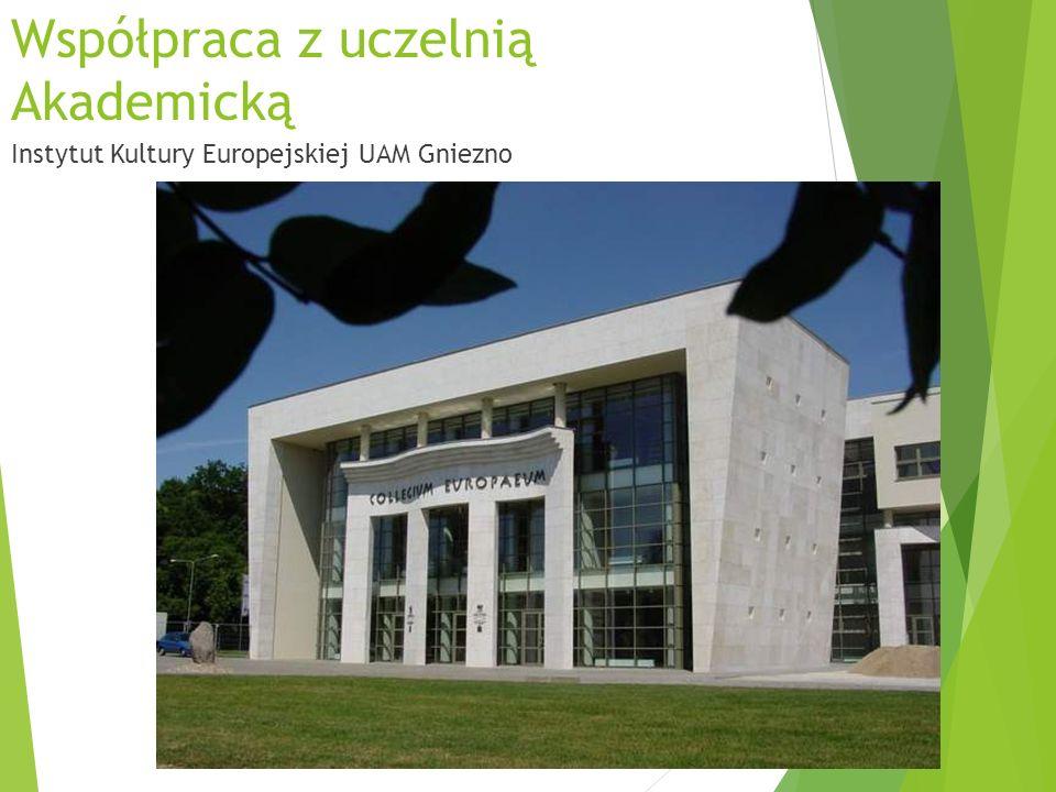 Współpraca z uczelnią Akademicką Instytut Kultury Europejskiej UAM Gniezno