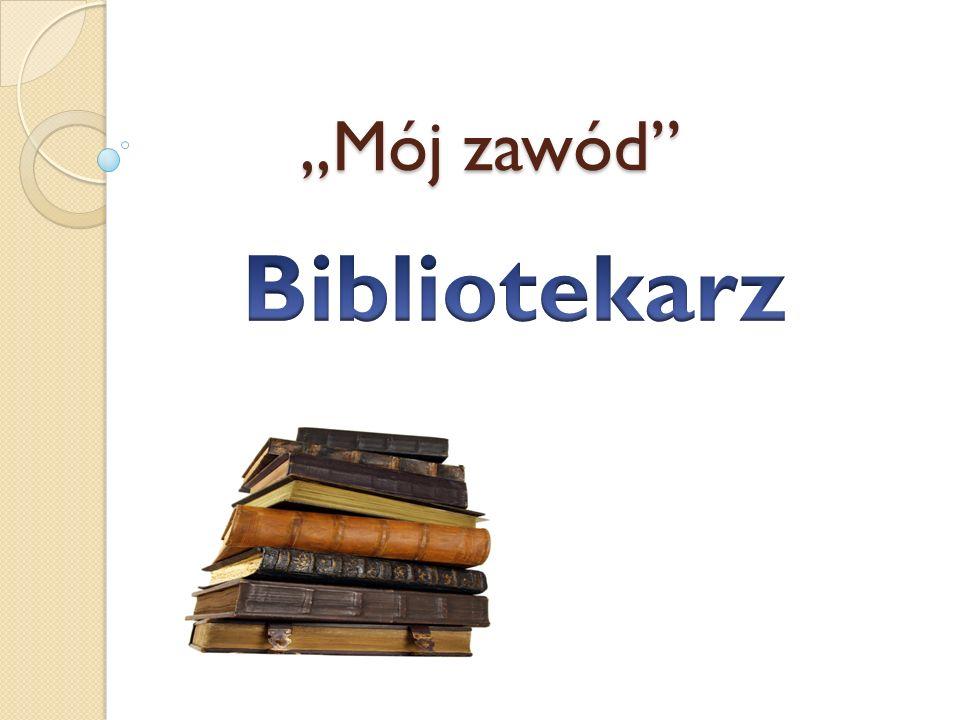 Bibliotekarz znany wśród młodzieży jako cicha podstarzała osoba, której zadaniem jest podać i odłożyć książkę na miejsce.
