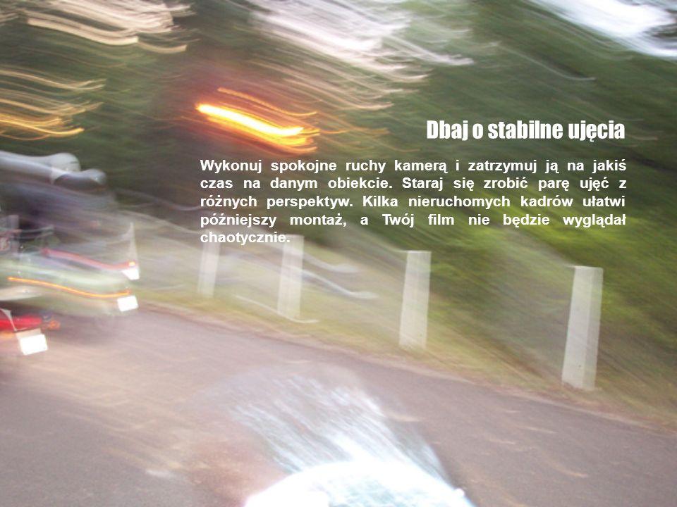 Pamiętaj o zoomie Jeśli masz aparat o zmiennej ogniskowej, tzn.