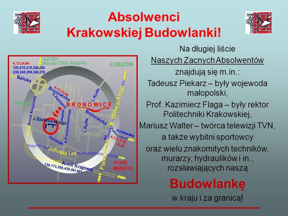 Absolwenci Krakowskiej Budowlanki! Na długiej liście Naszych Zacnych Absolwentów znajdują się m.in.: Tadeusz Piekarz – były wojewoda małopolski, Prof.