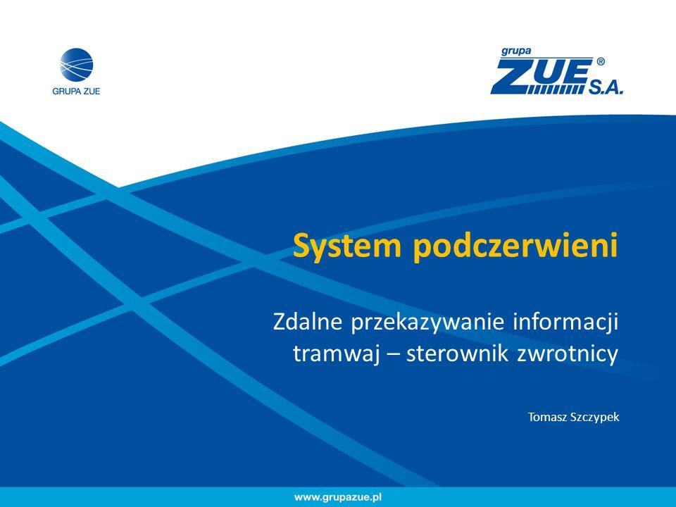 System podczerwieni Zdalne przekazywanie informacji tramwaj – sterownik zwrotnicy Tomasz Szczypek