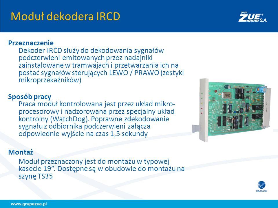 Moduł dekodera IRCD Przeznaczenie Dekoder IRCD służy do dekodowania sygnałów podczerwieni emitowanych przez nadajniki zainstalowane w tramwajach i prz