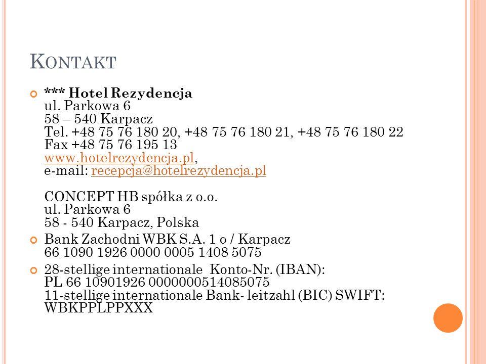 K ONTAKT *** Hotel Rezydencja ul.Parkowa 6 58 – 540 Karpacz Tel.