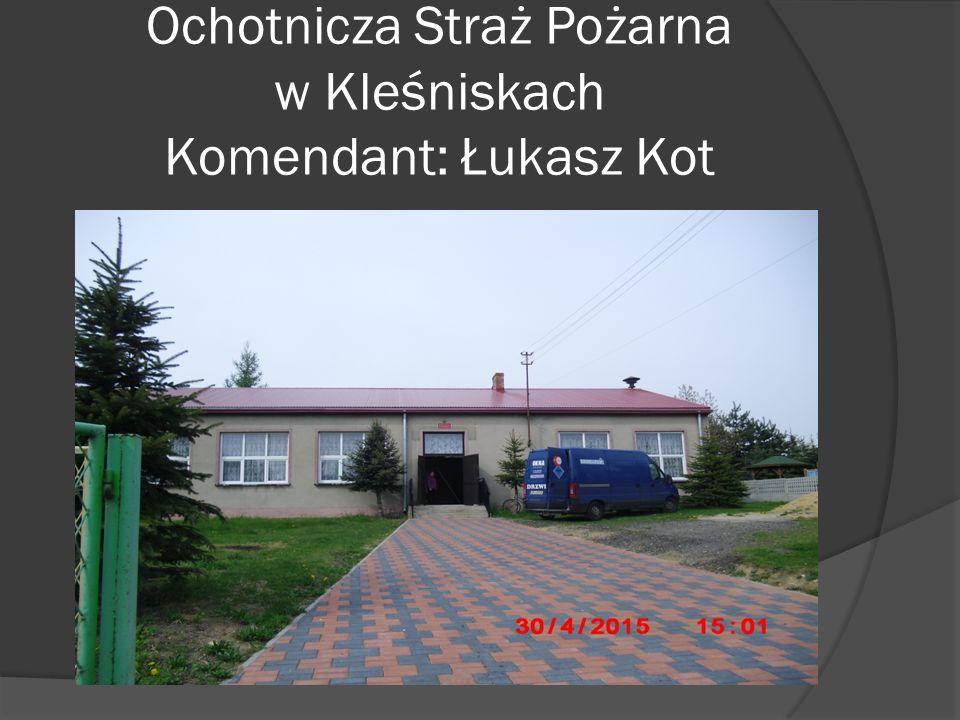 Ochotnicza Straż Pożarna w Kleśniskach Komendant: Łukasz Kot