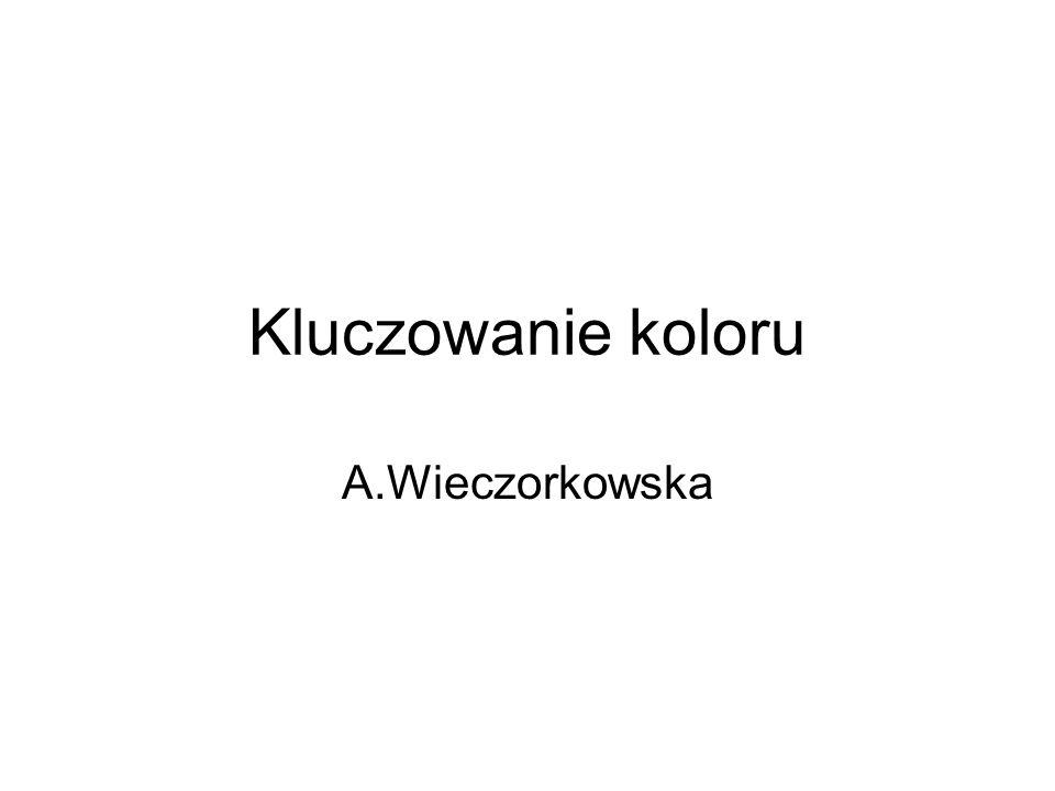 Kluczowanie koloru A.Wieczorkowska