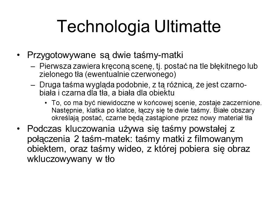 Technologia Ultimatte Przygotowywane są dwie taśmy-matki –Pierwsza zawiera kręconą scenę, tj.