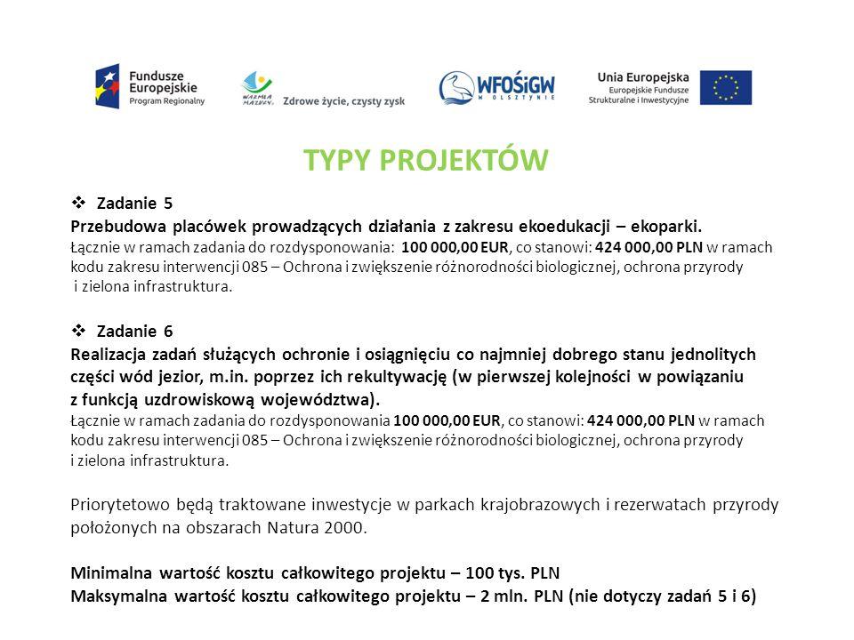 TYPY PROJEKTÓW  Zadanie 5 Przebudowa placówek prowadzących działania z zakresu ekoedukacji – ekoparki.
