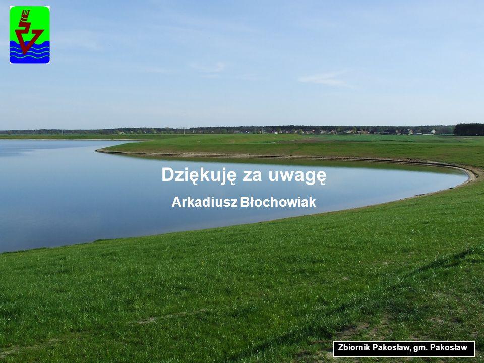 Dziękuję za uwagę Arkadiusz Błochowiak Zbiornik Pakosław, gm. Pakosław