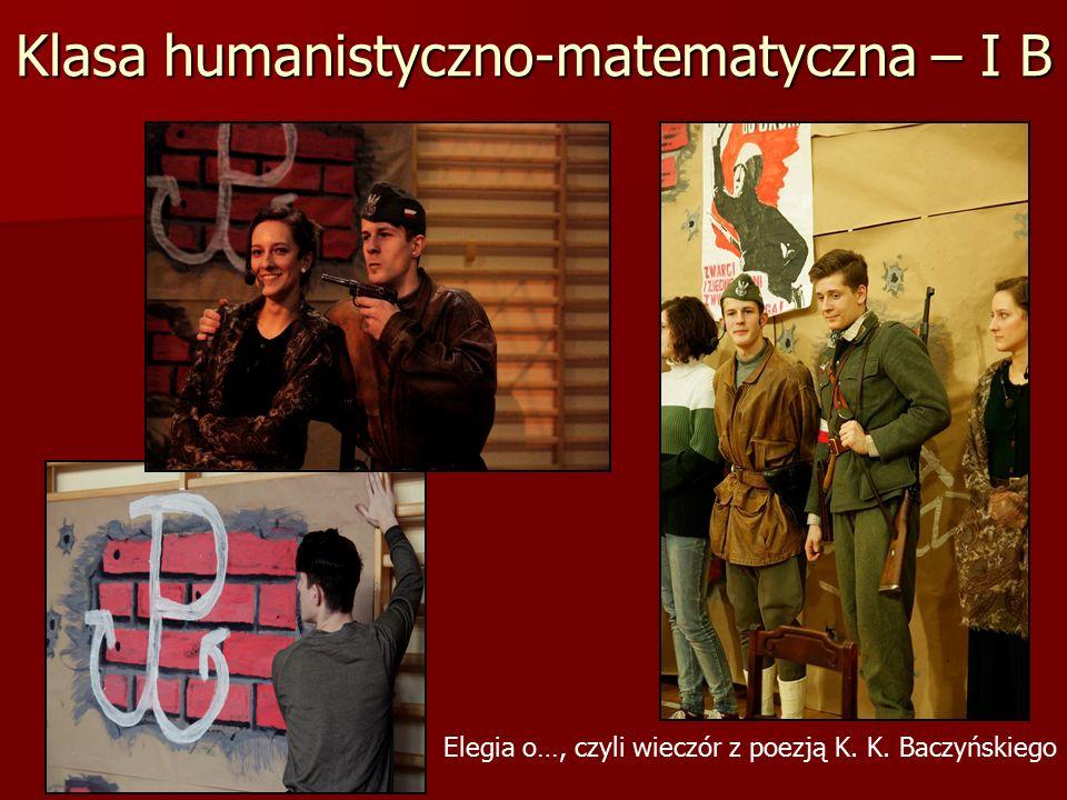 Klasa humanistyczno-matematyczna – I B Elegia o…, czyli wieczór z poezją K. K. Baczyńskiego