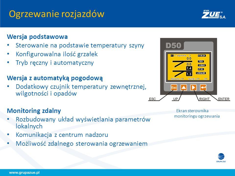 Ogrzewanie rozjazdów Ekran sterownika monitoringu ogrzewania Wersja podstawowa Sterowanie na podstawie temperatury szyny Konfigurowalna ilość grzałek
