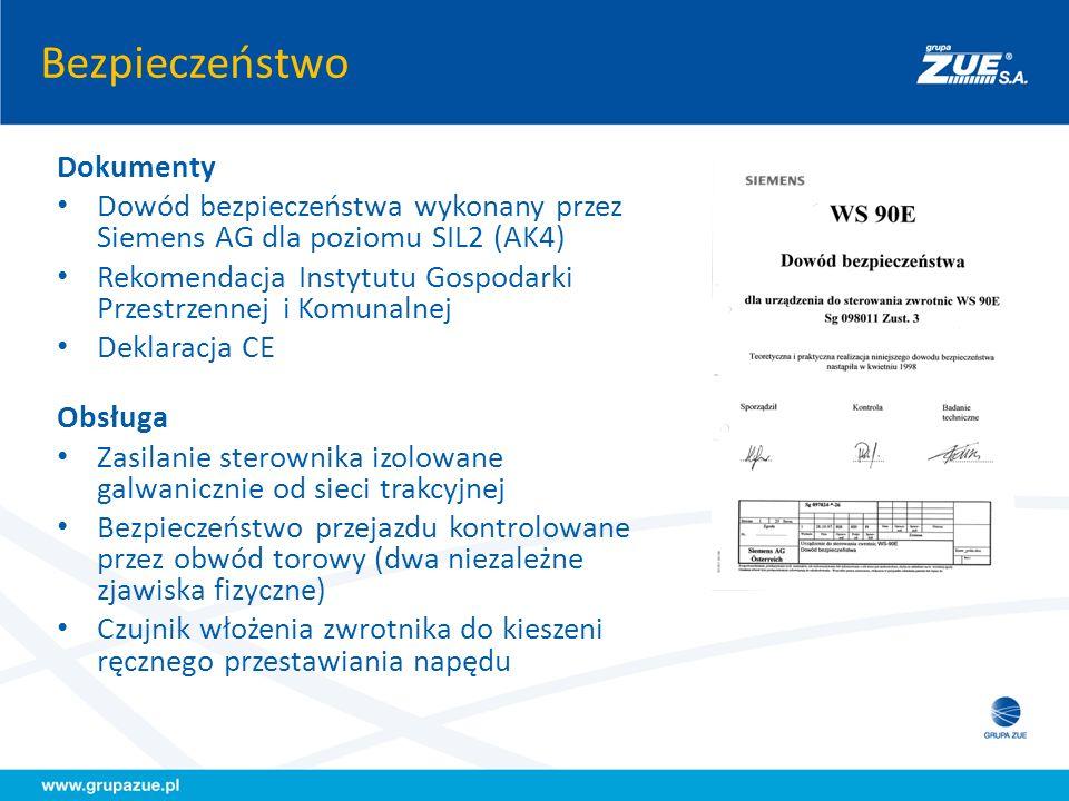 Bezpieczeństwo Dokumenty Dowód bezpieczeństwa wykonany przez Siemens AG dla poziomu SIL2 (AK4) Rekomendacja Instytutu Gospodarki Przestrzennej i Komun