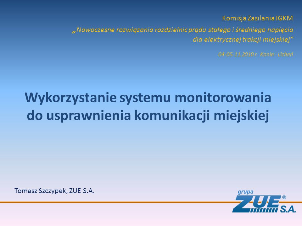 """Komisja Zasilania IGKM """" Nowoczesne rozwiązania rozdzielnic prądu stałego i średniego napięcia dla elektrycznej trakcji miejskiej"""" 04-05.11.2010 r. Ko"""
